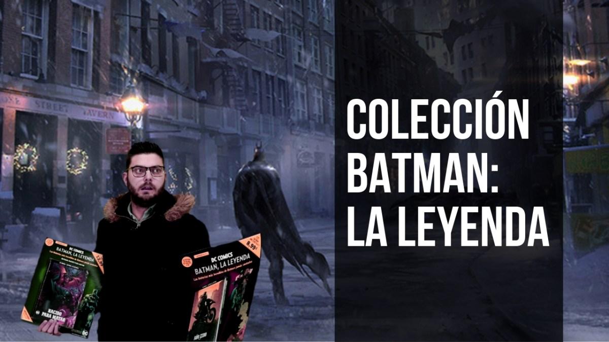 Colección BATMAN: LA LEYENDA | Conoce que tiene de especial