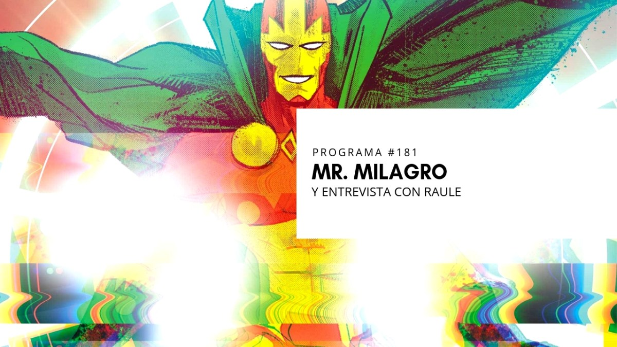 VOL.5 PROGRAMA #20 - Mr. Milagro