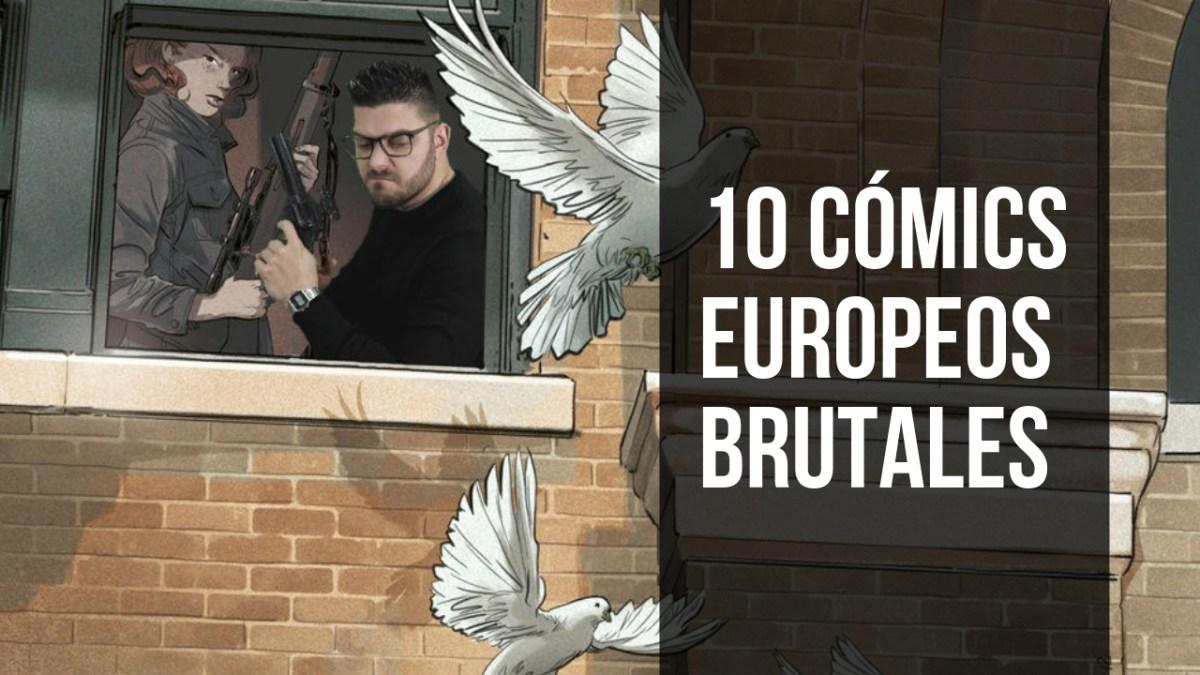 10 Cómics EUROPEOS Brutales #1
