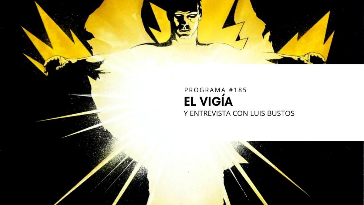 VOL.5 PROGRAMA #25 - El Vigía