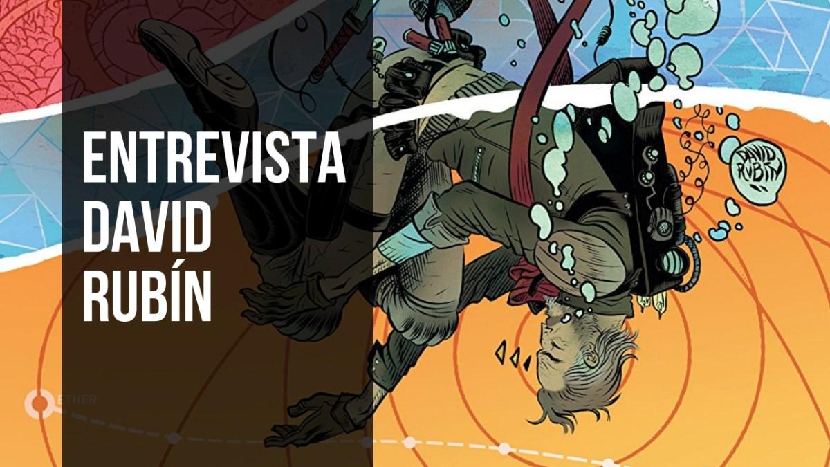 ENTREVISTA con David Rubín, Ether y el trabajo del dibujante