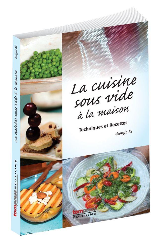 Livre La cuisine sous vide  la maison  Tom Press