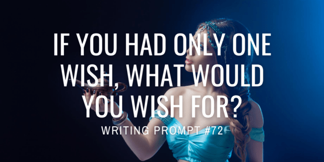 If you had only one wish, what would you wish for?