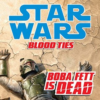 Blood Ties: Boba Fett is Dead