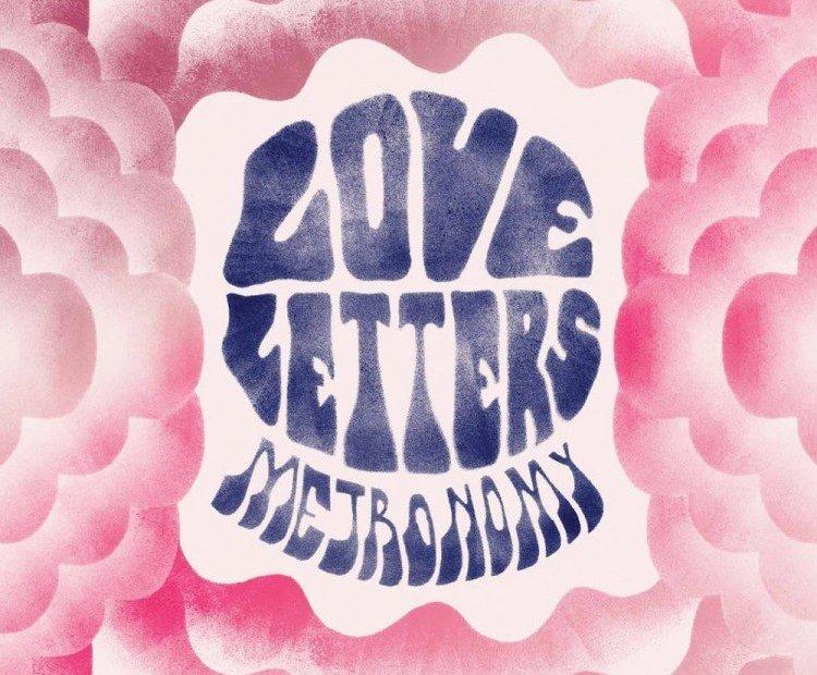 Metronomy Love Letters 750 750 90 s