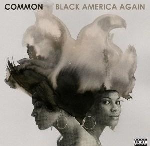 Common – Black America Again Recensione