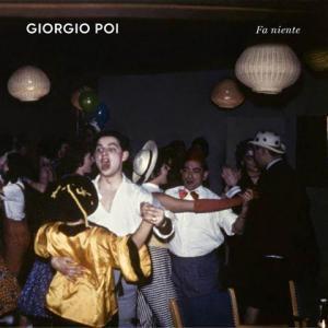 Recensione Giorgio Poi – Fa Niente