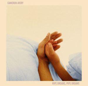Recensione Cameron Avery – Ripe Dreams, Pipe Dreams