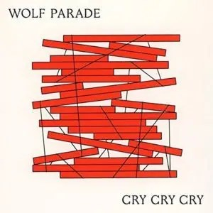 Wolf Parade – Cry Cry Cry