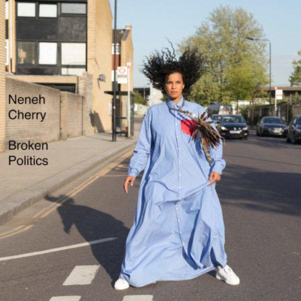 Neneh Cherry - Broken Politics | Recensione Tomtomrock
