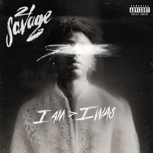 21 Savage - i am > i was