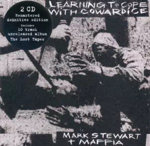 Mark Stewart & The Maffia - Learning To Cope With Cowardice