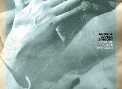 """Andrea """"Zanza"""" Zingoni – Dormire Sonni Tranquilli"""