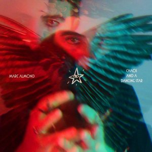 Marc Almond - Chaos And A Dancing Star