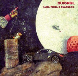 Guignol – Luna Piena e Guardrail
