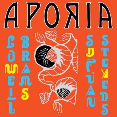 Sufjan Stevens & Lowell Brams – Aporia
