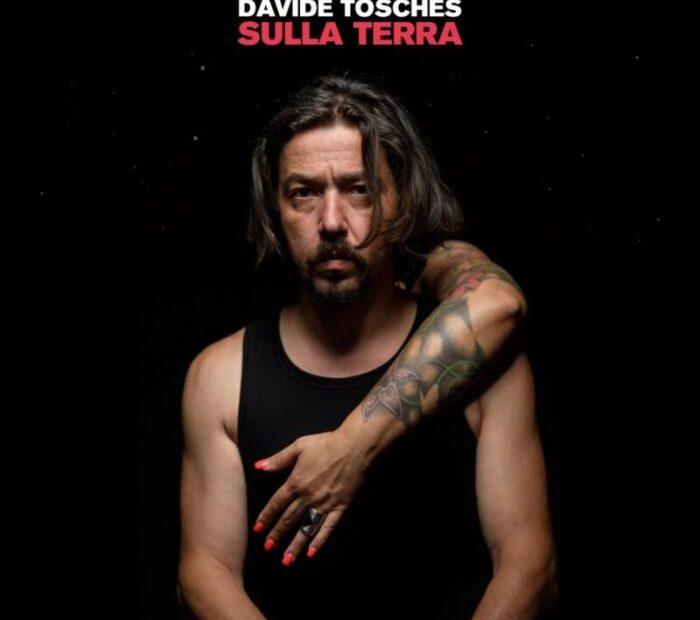 Davide Tosches – Sulla Terra