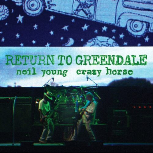 Neil Young & Crazy Horse - Return To Greendale