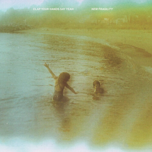 Recensione: Clap Your Hands Say Yeah – New Fragility