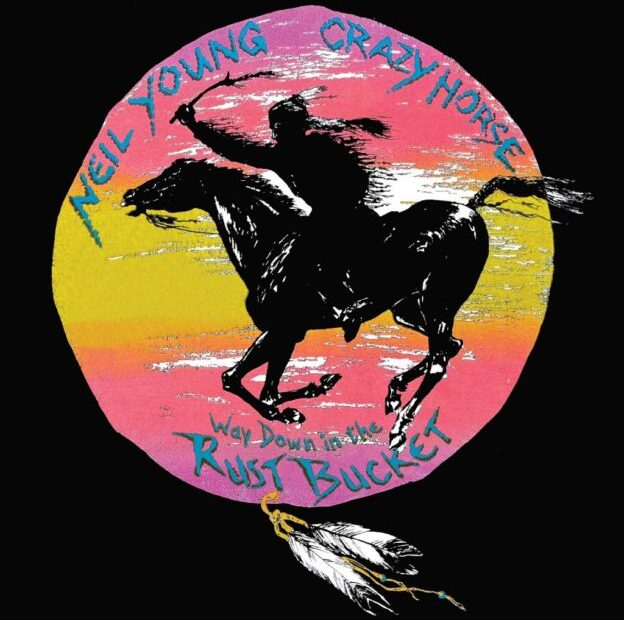 Neil Young - Way Down In The Rust Bucket