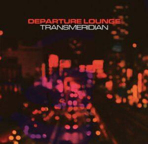 Recensione: Departure Lounge – Transmeridian