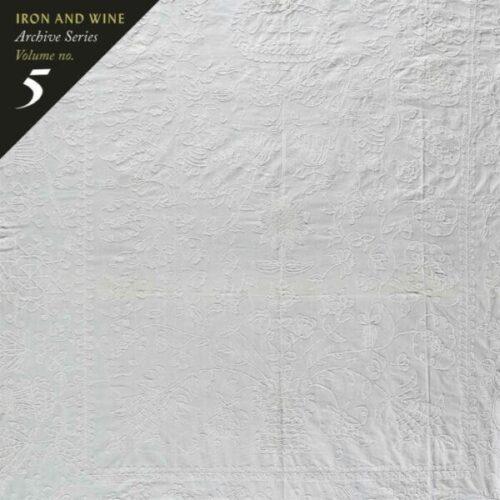 Iron & Wine -Archive Series Vol. 5