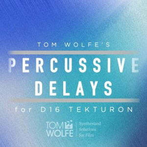 Percussive Delays for D16 Tekturon