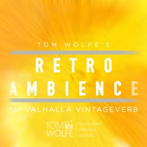 Retro Ambience for Valhalla VintageVerb