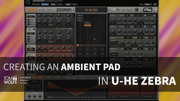 How To Create An Ambient Pad in U-he Zebra