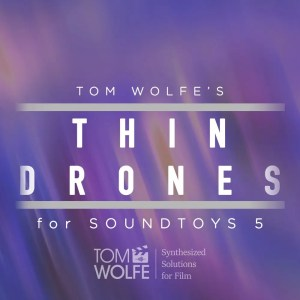 Thin Drones for Soundtoys
