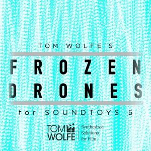 Frozen Drones for Soundtoys