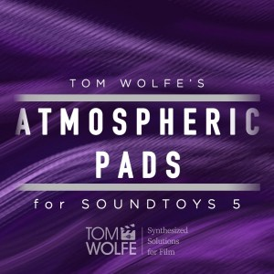 Atmospheric Pads for Soundtoys