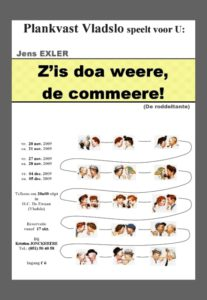 z' Is doa weere, de commeere! (2009)