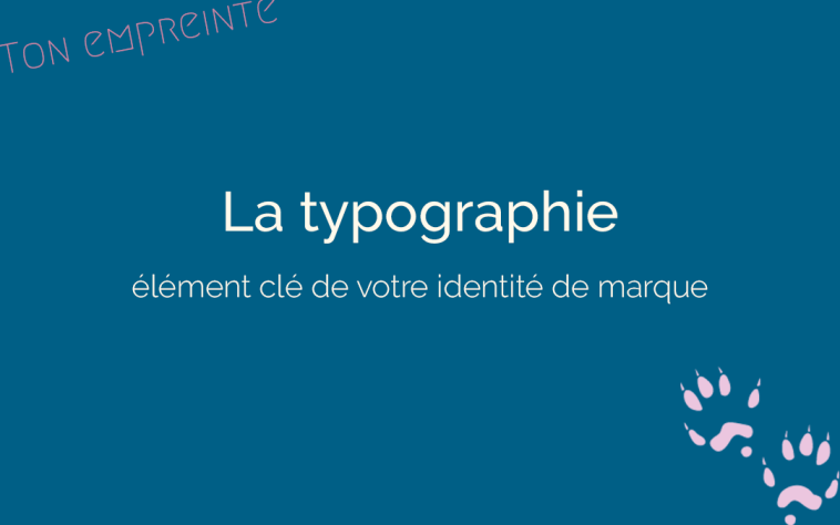 La typographie - ton empreinte