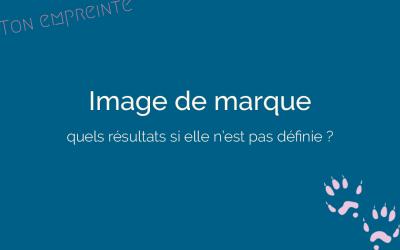 Quels résultats obtiendrez-vous si vous n'avez pas une image de marque ?