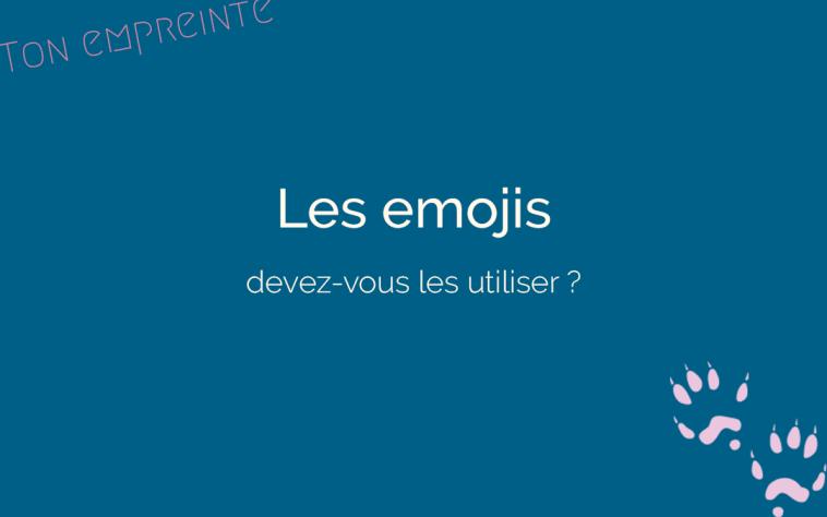utiliser les emojis pour communiquer - ton empreinte