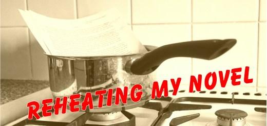 Reheating my novel
