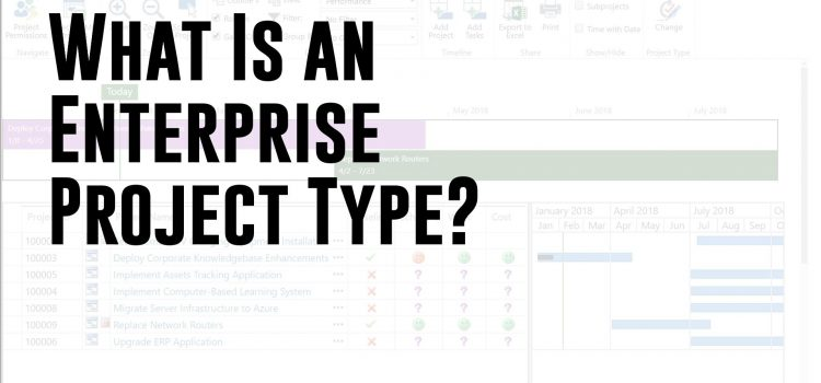 What Is An Enterprise Project Type? (Microsoft Project