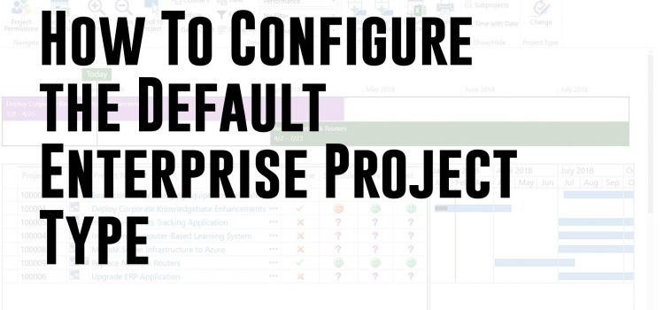 How To Configure the Default Enterprise Project Type