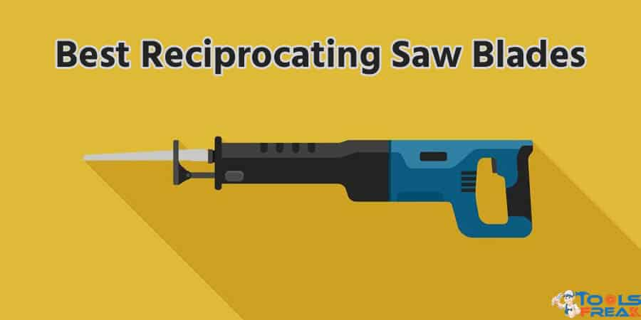 6 best reciprocating saw blades does a lot of things tools freak greentooth Gallery