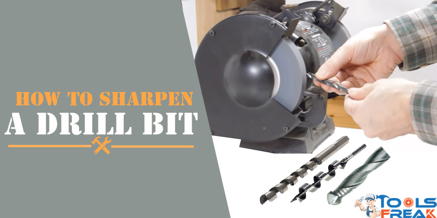How to Sharpen a Drill Bit  The Definitive Guide  Tools