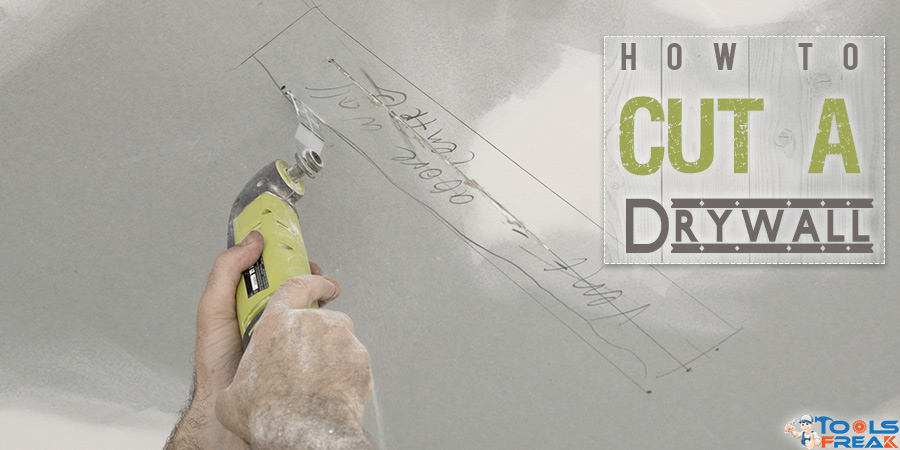 Cutting a drywall using an oscillating tool