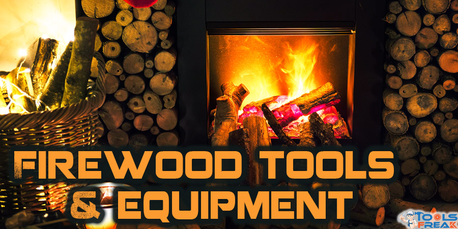 Firewood Tools and Equipment