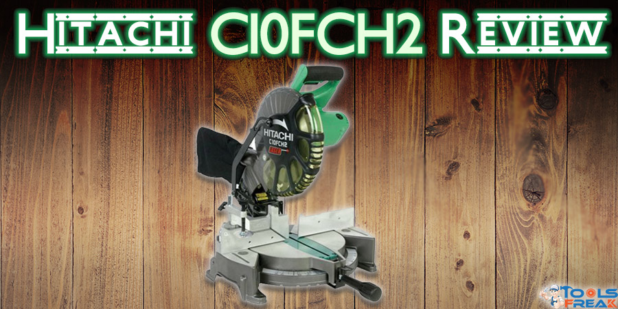 Hitachi C10FCH2 Review