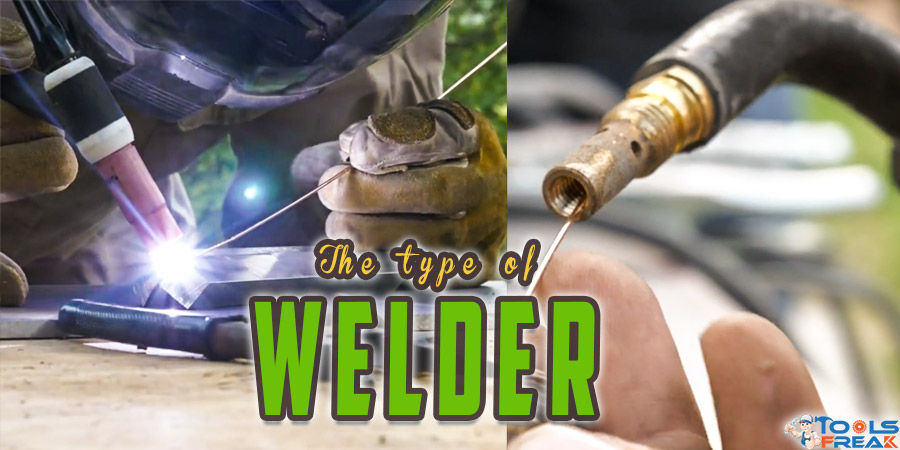Type of Welder