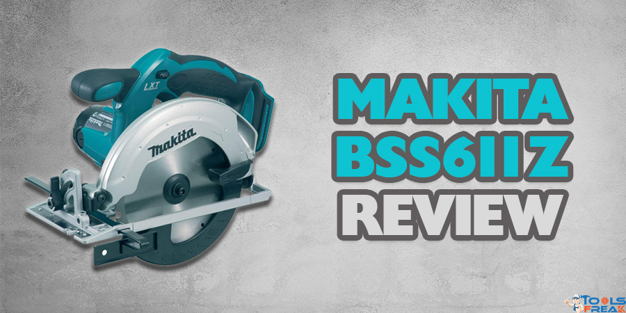 Makita BSS611Z Review