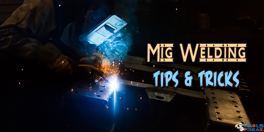 Mig Welding Tips and Tricks