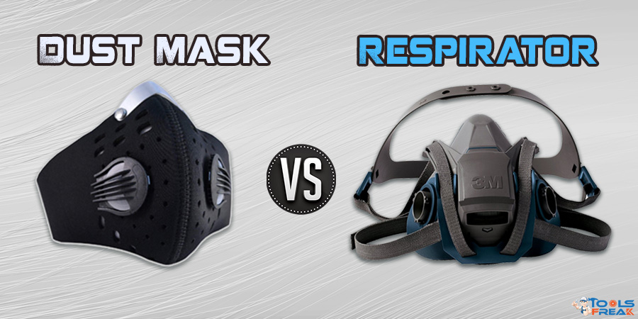 Dust Masks Vs Respirators