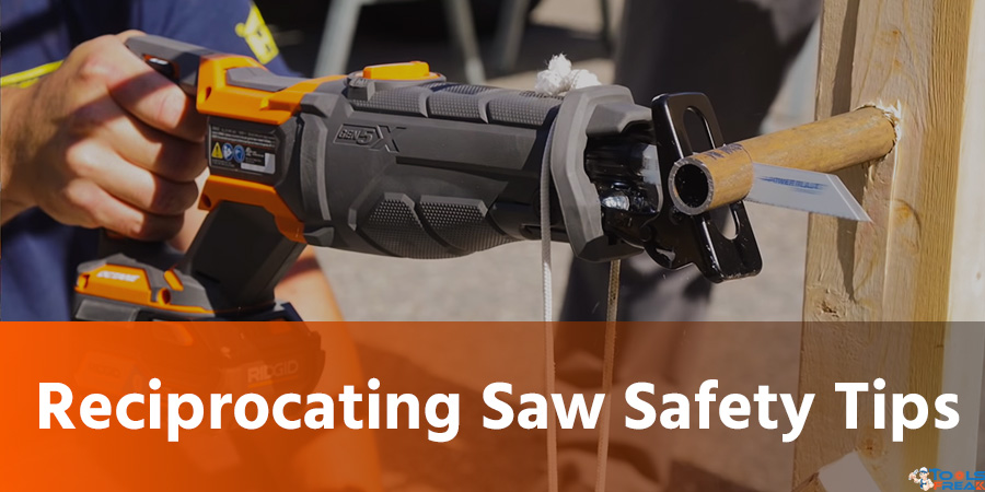 Reciprocating Saw Safety Tips