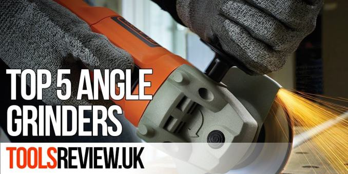 Top 5 Angle Grinders Review